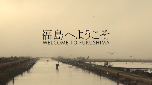welcome to fukusima