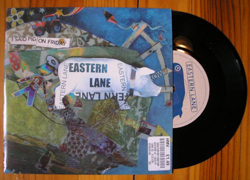 Eastern Lane - I Said Pig On Friday