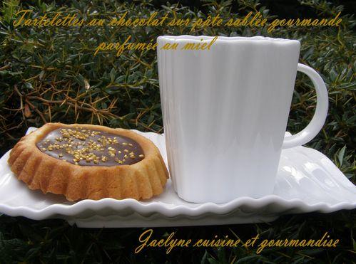 Tartelette au chocolat sur pâte sablée gourmande, parfumée au miel de lavande Jaclyne cuisine et gourmandise