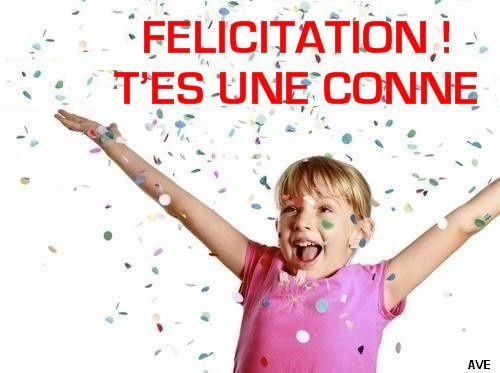 felicitation-t-es-une-conne.JPG