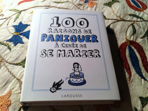 100 raisons de paniquer à l'idée de se marier - Larousse