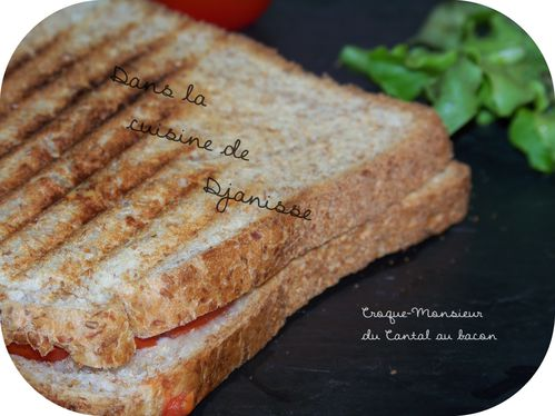 Croque-Monsieur bacon cantal