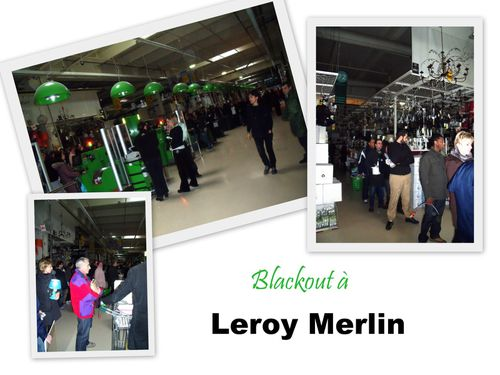 Blackout Leroy merlin 13 fév 2010