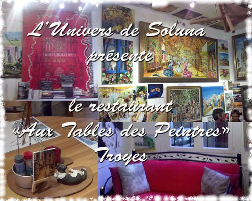 Aux tables des peintres l 39 univers de soluna - Restaurant la table de francois troyes ...