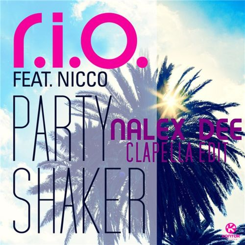 163 - Nalex Dee Feat. RIO - Party Shaker (Clapella Edit) (1