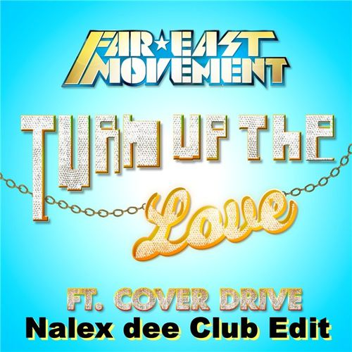 175 - Nalex Dee Feat. Far East Movement - Turn Up The Love