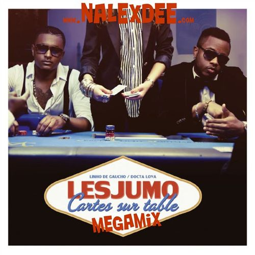 176 - Nalex Dee Feat. Les Jumo - Cartes sur Table (Megamix)