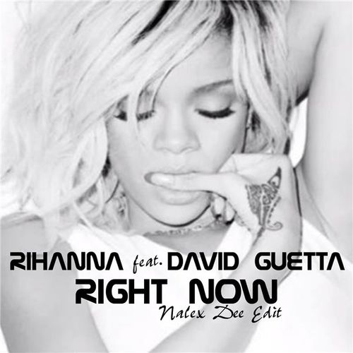 191---Nalex-Dee-Feat.-Rihanna---David-Guetta---Right-Now--P.jpg