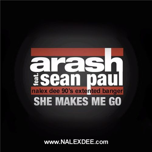 203---Nalex-Dee-Feat.-Arash---Sean-Paul---She-Makes-Me-Go--.jpg