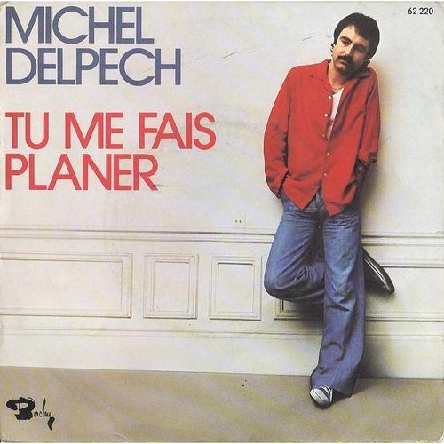 Michel-Delpech---Tu-Me-Fais-Planer.jpg