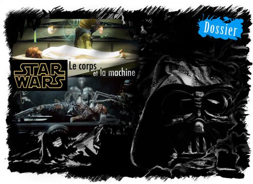 Star Wars, le corps et la machine