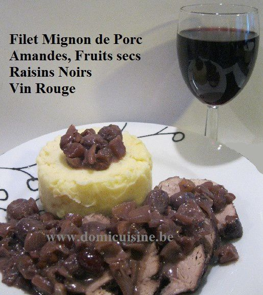 filet mignon de porc sauce vin rouge raisins et amandes la cuisine ma passion. Black Bedroom Furniture Sets. Home Design Ideas