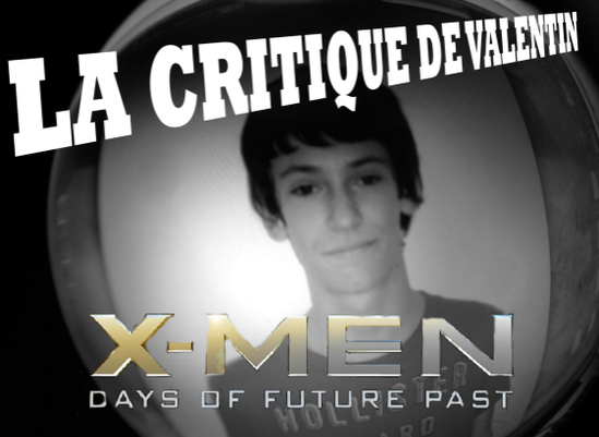 La-Critique-De-Valentin-X-Men-DOFP.PNG