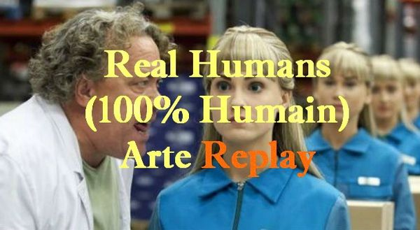 real_humans-100--humains-arte-replay.jpg