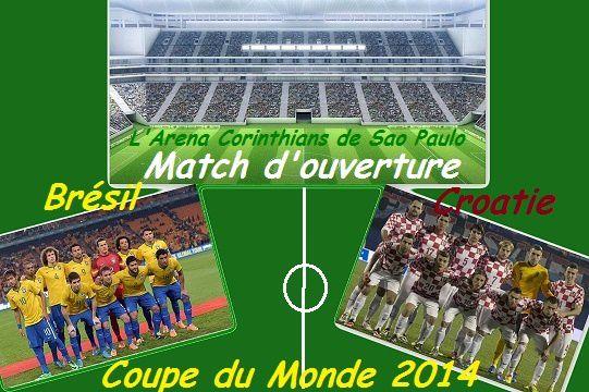 Coupe du monde de football 2014 match d 39 ouverture br sil - Match d ouverture coupe du monde 2014 ...