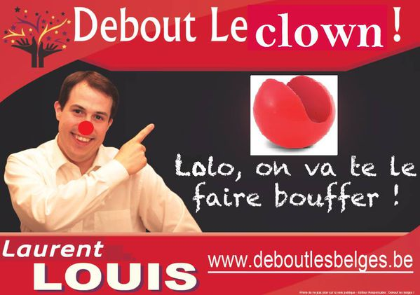 Laurent Louis, les belges vont te le faire bouffer ton nez de clown