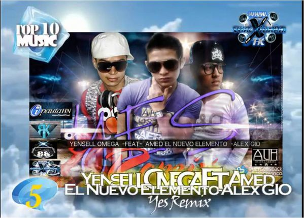 Yensell Omega ft Amed y Alex Gio - Yes Remix Top 10 Posici