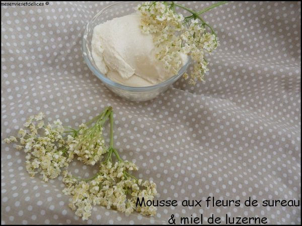 mousse fleurs de sureau &amp; miel de luzerne