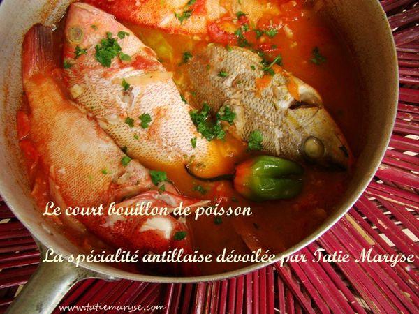 Recette du court bouillon de poisson selon tatie maryse - Recette cuisine antillaise ...