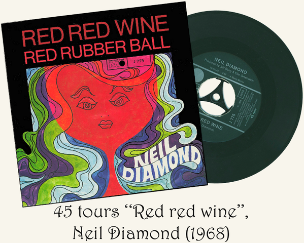 Red red wine Neil Diamond 45rpm 1968
