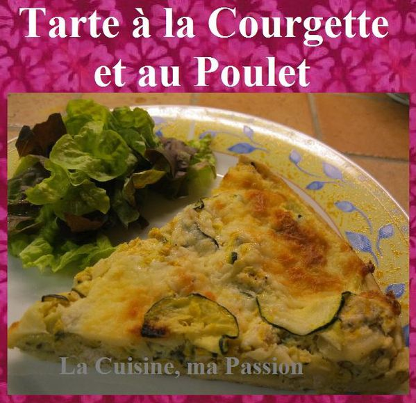 tarte la courgette et au poulet la cuisine ma passion. Black Bedroom Furniture Sets. Home Design Ideas