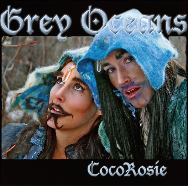 coco-rosie-grey-oceans-cover-art.jpg
