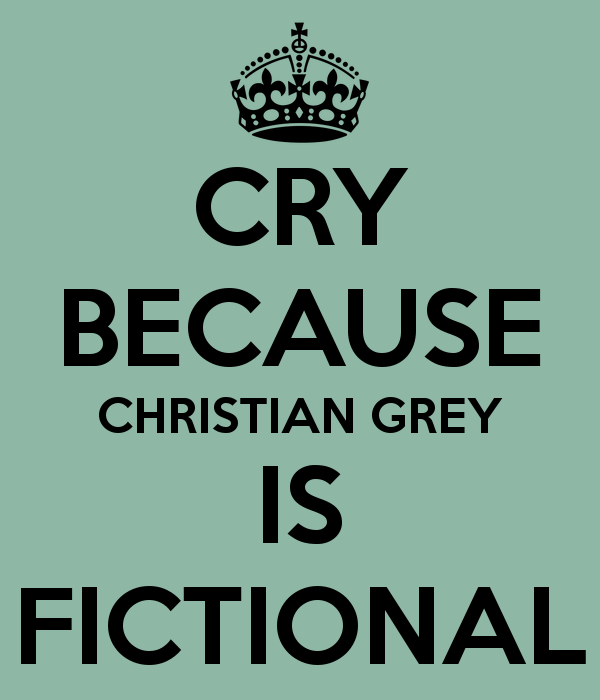 cry-because-christian-grey-is-fictional.png