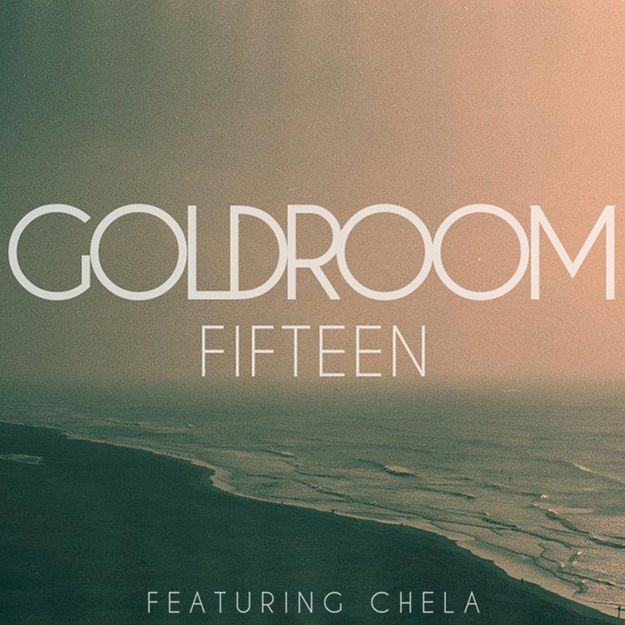 Goldroom-Fifteen-featuring-Chela.jpg