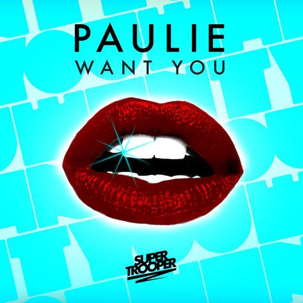 PAULIE---WANT-YOU----SUPER-TROOPER-LABEL.jpg