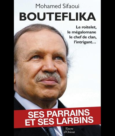 Bouteflika_ses_parrains_et_ses_larbins