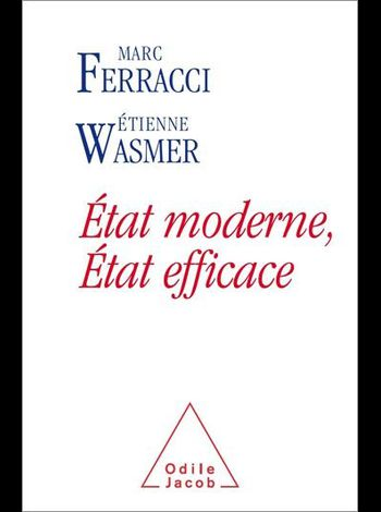  Etat Moderne, Etat Efficace  par Marc FERRACC-copie-1