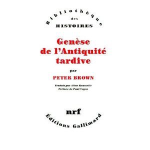 Brown, Peter- Genèse de l'Antiquité tardive