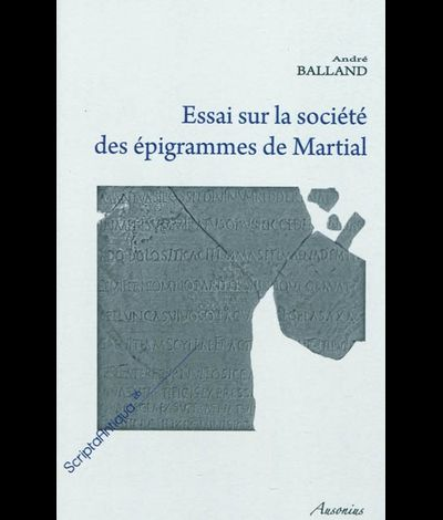 Balland, Andr - Essais sur la socit des pigrammes d