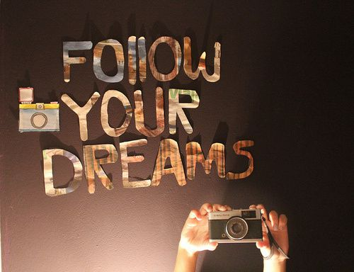 Follow-your-dreams.jpg
