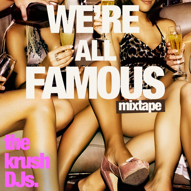 We-re-All-Famous-Mixtape.jpg