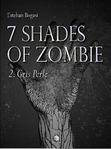 7 shades of zombie T2