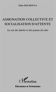 Assignation collective et socialisation d'attente le cas de