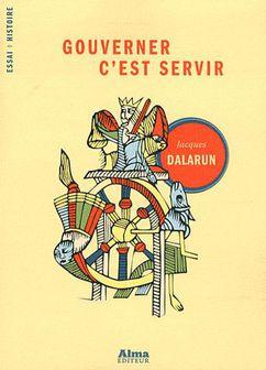 Gouverner--c-est-servir--Jacques-Dalarun.jpg