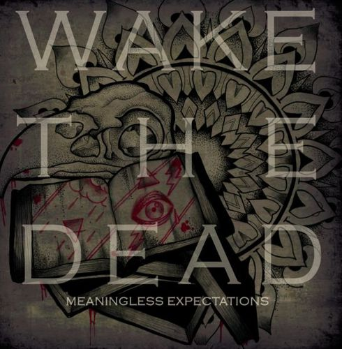 Wake-the-Dead-Meaningless-Expectations.JPG