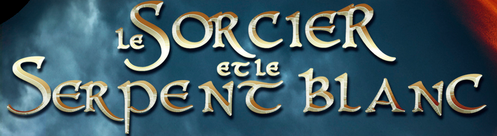 [critique] le Sorcier & le Serpent blanc