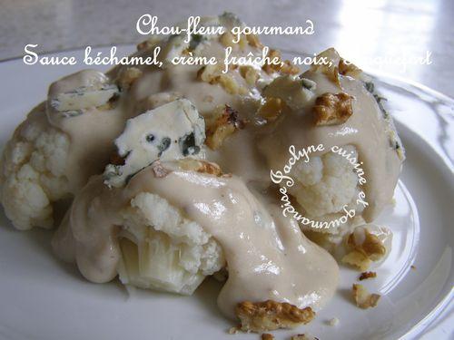 Chou-fleur et sa sauce béchamel à la crème, roquefort Papillon, noix Jaclyne cuisine et gourmandise