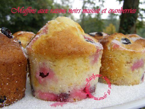Muffins aux raisins noirs muscat frais et cranberries ♥ Ils sont trop bons ♥ Jaclyne cuisine et gourmandise