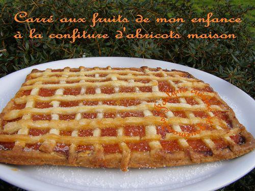 Carré aux fruits de mon enfance, à la confiture d'abricots maison Jaclyne cuisine et gourmandise